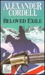 Beloved Exile - Alexander Cordell
