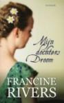 Mijn dochters droom - Francine Rivers, Hella Willering