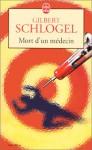 Mort D Un Medecin - Gilbert Schlogel