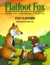 Flatfoot Fox and the Case of the Missing Schoolhouse (Flatfoot Fox Series) - Eth Clifford, Brian Lies