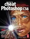 How to Cheat in Photoshop CSX - Steve Caplin