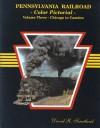 Pennsylvania Railroad Color Pictorial, Vol. 3: Chicago To Camden - David R. Sweetland