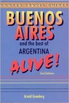 Buenos Aires and the Best of Argentina Alive! - Arnold Greenberg