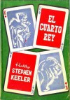 El Cuarto Rey - Harry Stephen Keeler