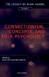 Connectionism Concepts and Folk Psychology - Andy Clark, Peter Millican, Millican Clark