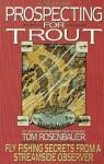 PROSPECTING FOR TROUT (An Orvis Guide) - Tom Rosenbauer