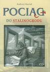 Pociąg do Stalinogrodu (Płyta CD) - Andrzej Kozioł