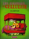 Les angoisses de Cellulite - Claire Bretécher