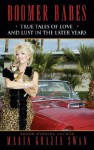 Boomer Babes: True Tales of Love and Lust in the Later Years - Maria Grazia Swan