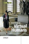 Handbook of Virtual Humans - Nadia Magnenat-Thalmann, Daniel Thalmann
