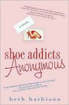 Shoe Addicts Anonymous - Beth Harbison, Elizabeth M. Harbison