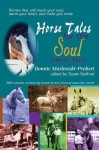 Horse Tales for the Soul: With Stories Written by Horse Lovers from Around the World, Vol. 3 - Bonnie Marlewski-Probert
