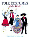 Folk Costumes Of The World - Robert Harrold, Phyllida Legg