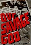 Our Savage God: The Perverse Use of Eastern Thought - R.C. Zaehner