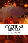 Cynthia's Revels: The Fountain of Self-love - Ben Jonson