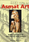 Asmat Art: Woodcarvings of Southwest New Guinea - Dirk A.M. Smidt