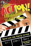 Action!: A Parable Drama Study for Tweens - Nate Lee, Marcia Stoner