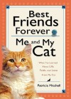 Best Friends Forever: Me and My Cat: What I've Learned about Life, Love, and Faith from My Cat - Patricia Mitchell