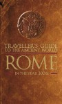 Traveler's Guide to the Ancient World: The Roman Empire: Rome and its Environs in the Year 300 CE - Ray Laurence