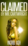 Claimed by Mr. Cartwright (BWWM Billionaire Romance) (Taming Tamara Book 4) - Ingrid Ash, Rearing Horse Editing