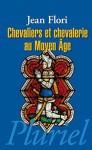Chevaliers et chevalerie au Moyen Age - Jean Flori