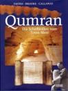 Qumran. Die Schriftrollen vom Toten Meer - Philip R. Davies, George J. Brooke, Phillip R. Callaway