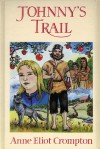 Johnnys Trail - Anne Eliot Crompton