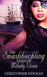 The Swashbuckling Yarn of Milady Vixen - Christopher Newman