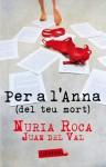 Per a l'Anna (del teu mort) - Nuria Roca, Juan del Val