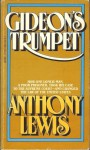 Gideon's Trumpet; How One Lonely Man, a Poor Prisoner, Took His Case to The Supreme Court - and Changed the Law of the United States - Anthony Lewis