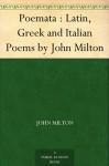 Poemata : Latin, Greek and Italian Poems by John Milton - John Milton, William Cowper