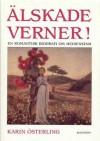 Älskade Verner!: En romantisk biografi om Heidenstam - Karin Österling