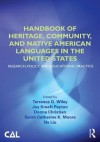 Handbook of Heritage, Community, and Native American Languages in the United States: Research, Policy, and Educational Practice - Terry Wiley, Joy Kreeft Peyton, Donna Christian, Sarah Moore