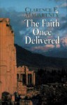 Faith Once Delivered, The - Clarence E. Macartney