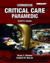 Critical Care Paramedic Workbook - Scott R. Snyder, Bryan E. Bledsoe