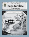 A Guide for Using Caps for Sale in the Classroom - J.L. Smith, Jodene Lynn Smith