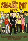 The Snakepit Book: Daily Diary Comics 2001�2003 - Ben Snakepit, Aaron Cometbus