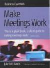 Make Meetings Work (Business Essentials) - Julie-Ann Amos