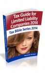 Tax Guide for Limited Liability Companies 2014 (Tax Bible Series) - Alexander Schaper, William Stewart, John Schaper