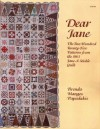 Dear Jane: the Two Hundred Twenty-five Patterns from the 1863 Jane A. Stickle Quilt - Brenda M. Papadakis, Mary Coyne Penders, Sharon Risedorph, Ken Burris, Hani Stempler, Richard L. Cleveland