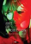 Art of Projection - Christopher Eamon, Mieke Bal, Beatriz Colomina, Stan Douglas
