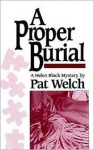 A Proper Burial - Pat Welch