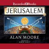 Jerusalem - Recorded Books LLC, Alan Moore, Simon Vance