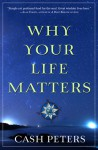 Why Your Life Matters - Cash Peters