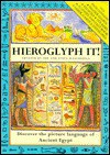 Hieroglyph It: Discover the Picture Language of Ancient Egypt - Sue Weatherill, Stephen Weatherill