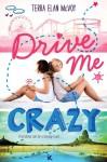 Drive Me Crazy - Terra Elan McVoy
