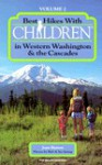 Best Hikes with Children Western Washington and the Cascades - Joan Burton, Bob Spring, Ira Spring