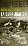 La supplication - Сьвятлана Алексіевіч, Svetlana Alexievitch, Galia Ackerman, Pierre Lorrain