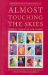 Almost Touching the Skies: Women's Coming of Age Stories - Florence Howe, Jean Casella