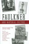 Faulkner And Material Culture: Faulkner And Yoknapatawpha, 2004 - Joseph R. Urgo